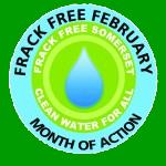 Frack Free Febuary - Somerset