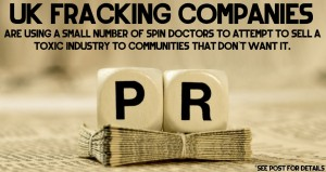 Most UK Fracking Companies Employ Expensive Spin Doctors - why?