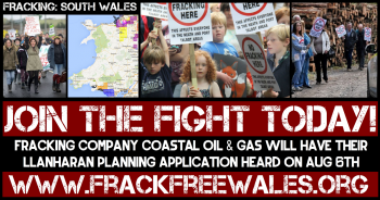 SOUTH WALES FRACKING APPLICATION TO BE HEARD AUG 6TH 2015