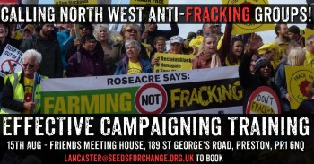 Effective Campaigning Training For North West Anti-Frackers - Book Today!