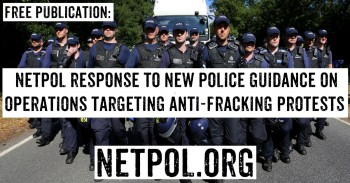 Netpol Publish Response to Police Guidance on Operations targeting Anti-Fracking Movement