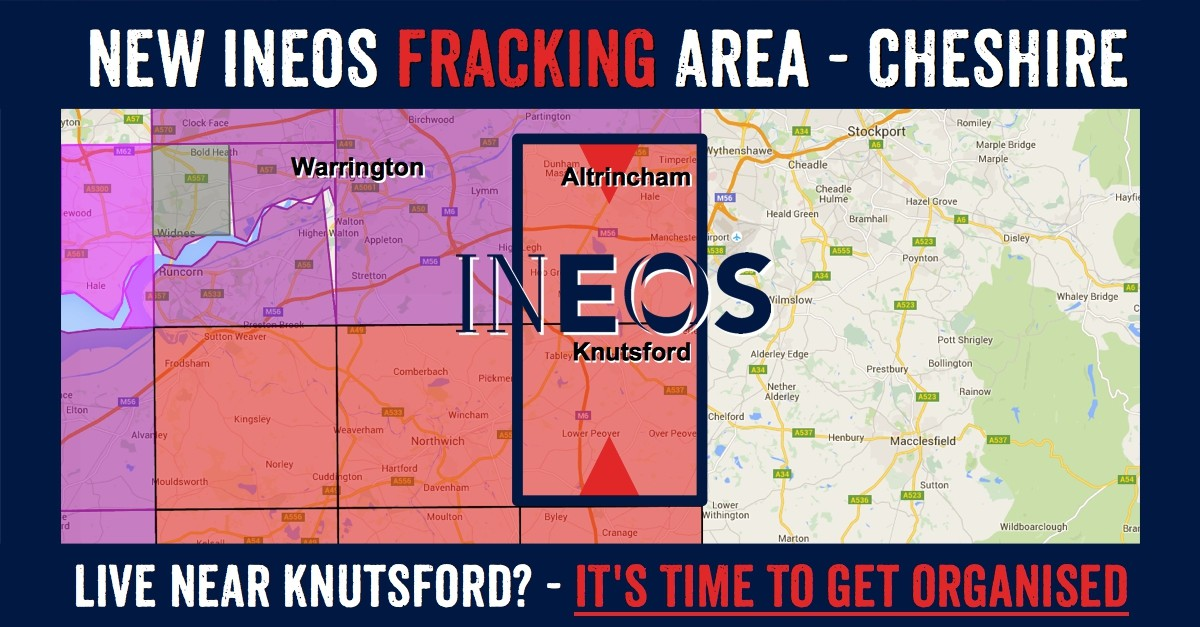 Cheshire towns in Ineos new fracking licence: Warburton, Timperley, Dunham Massey, Altrincham, Hale, Bowdon, Little Billington, Broomedge Hale Barns, Ashley, High Leigh, Hoo Green, Mere, Over Tabley, Mobberley, Tabley, Knutsford, Ollerton, Marhall, Plumley, Lower Peover, Over Peover, Boots Green, Lach Dennis, Allostock, Blacken Heath, Blacken, Goostrey.