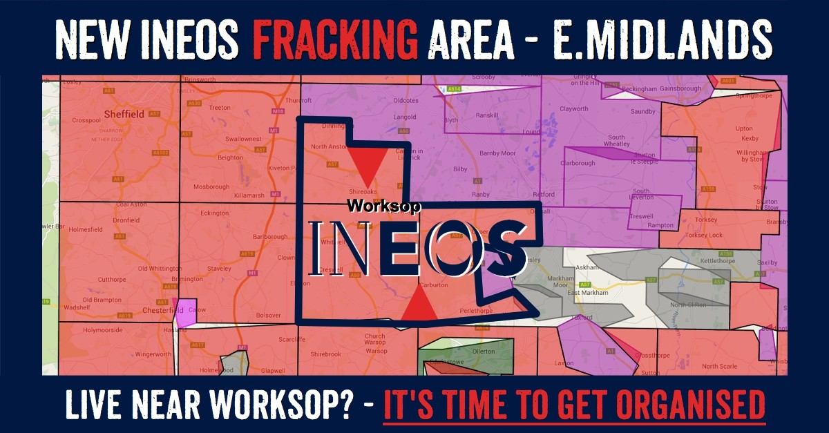 East Midlands towns in Ineos new fracking licence: Dinnington, North Anston, Carlton in Lindrick, Wallingwells, Woodsetts, South Anston, Wigthorpe, Gateford, Thorpe Salvin, Shireoaks, Rhodesia, Worksop, Whitwell Common, Whitwell, Hodthorpe, Belph, Creswell, Elmton, Holbeck Woodhouse, Norton, Whaley, Cuckney, Langwith, Ordsal, Upper Morton, Hardwick Village, Carburton, Haughton, Thoresby, Perlethorpe, Walesby, Budby.