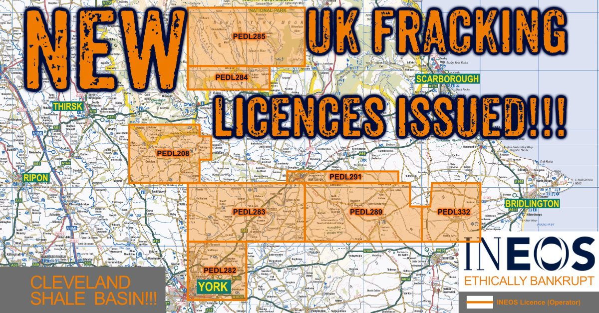 Towns in Ineos New Cleveland Basin Fracking Licence: Kilburn, Wass, Ampleforth, Angram Grange, Coxwold, Gilling East, Husthwaite, Oulston, Yearsley, Brandsby, Stearsby, Crayke, Farlington, Sheriff Hutton, Bulmer, Stittenham, Wast Lilling, Thornton-le-Clay, Flaxton, Strensall, Claxton, Malton, Norton, Wellburn, Menethorpe, Langton, Eddlethorpe, Kirkham Abbey, Kennythorpe, Westow, Crambe, Barton Hill, Burythorpe, Barton-le-Willows, Howsham, Leavening, Acklam, Harton, Leppington, Bossall, Scrayingham, Settrington, North Grimston, Duggleby, Birdsall, Wharram le Street, Wharram Parcy, Thixendale, Fimber, Helperthorpe, East Lutton, West Lutton, Kirby Grindalythe, Cowlam, Sledmere, Trowthorpe, Rudston, Kilham, Ruston Parva, Harpham, Lowthorpe, Cockayne, Church Houses, Rosedale East, Thorgill, Rosedale Abbey, Hartoft End, Stape, Keldy Castle, Lastingham, Hutton-le-Hole, Spaunton, Kirkbymoorside, Fadmoor, Appleton-le-Moors, Kirkby Mills, Pockley, Strensall Camp, Trowthorpe, Sand Hutton, Haxby, Park Estate, Earswick, Stockton on the Forest, Upper Hemsley, New Earswick, Huntington, Brockfields, Warthill, Gate Hemsley, Holtby,Murton, Dunnington, York, Heslington.