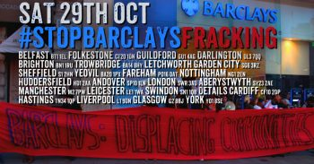 Stop Barclays Fracking - 23 DEMO's Tomorrow!!! Check For Details