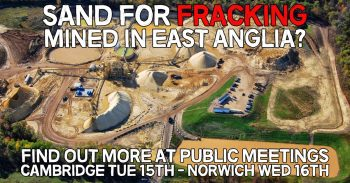 Fracking Sand Threat - Public Meetings in Cambridge and Norwich Tue & Wed