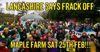 Lancashire Says Frack Off - National Anti-Fracking Demo Today at Preston New Road