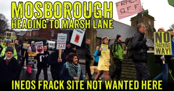 Mosborough & Eckington Near Sheffield March To Ineos Fracking Site at Moss Lane