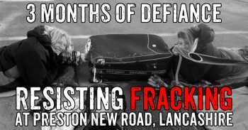 Join The Fracking Resistance - 3 Months Of Events At Preston New Road
